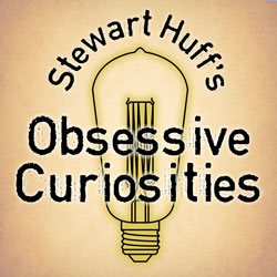 Stewart Huff's Obsessive Curiosities podcast logo